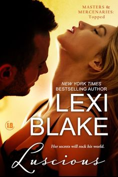 Luscious (Topped #1; Masters and Mercenaries #8.25) by Lexi Blake