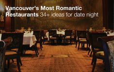Vancouver's Most Romantic Restaurants | To Die For