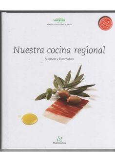 Nuestra cocina regional andalucia y extremadura (thermomix)