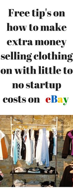 Free tips on how to make extra money online with selling clothes you have on hand and even going out and finding the brands that are worth hundreds of dollars to sell on eBay.