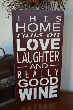 This Home Runs On Love Laughter And Really Good Wine, 9.5x18 Primitive Wood Sign CUSTOM COLORS on Etsy, $28.95