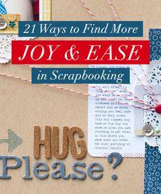 21 Ways to Find Joy & Ease in Scrapbooking