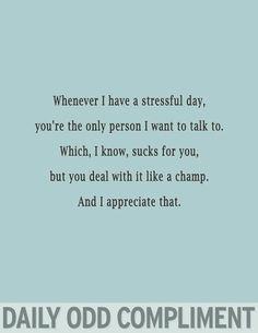 Super Funny Quotes For Boyfriend Daily Odd Compliments Ideas Daily Odd, Daily Funny, Quotes To Live By, Me Quotes, Funny Quotes, Qoutes, Quotations, Husband Quotes, Boyfriend Quotes