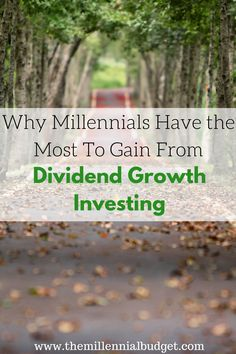Why Millennials Have the Most to Gain From Dividend Growth Investing | Are you a millennial trying to retire early or make money from passive income? Read this post to learn why investing in dividend stocks can help you become wealthy and retire early. Click through to read!
