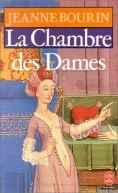 Critiques, citations, extraits de La chambre des dames de Jeanne Bourin. La genèse de ce roman est connue et l'intrigue aussi. Autant dire que ...