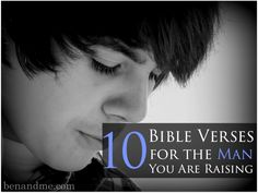 10 Bible Verses for the Man You Are Raising #heartparenting #parenting