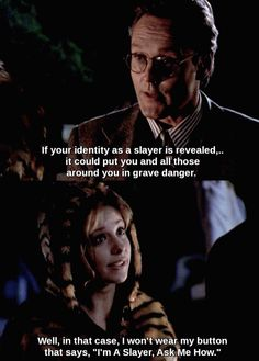 I'm a slayer, ask me how. | 1x05 Never Kill a Boy on the First Date BtVS