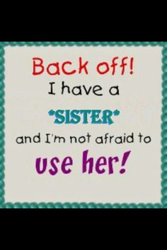 My BFF is my sister and I don't care what people think. Love My Sister, Best Sister, Sister Sister, Crazy Sister, Lil Sis, Family Quotes, Me Quotes, Funny Quotes, Qoutes