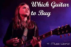 Which Guitar to Buy