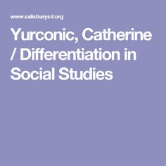 Yurconic, Catherine / Differentiation in Social Studies Instructional Strategies, Us History, Differentiation, School Fun, Social Studies, Lesson Plans, Wisdom, Study, How To Plan