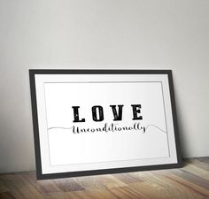 LOVE  Unconditionally  11x14 by EdmondsonbyDesign on Etsy