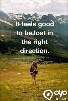 It feels #good to be lost in the right #direction