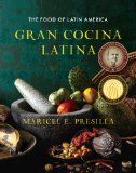 Gran Cocina Latina - The Food of Latin America - Covers vast culinary landscape of the Latin world, from Mexico to Argentina and the Spanish-speaking countries of the Caribbean - Cuba, Puerto Rico, and the Dominican Republic. Has more than 500 recipes for the full range of dishes, from foundational adobos and sofritos to empanadas and tamales to ceviches and moles to sancocho and desserts such as flan and tres leches cake.