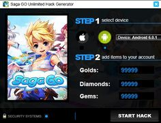 "HOW TO USE SAGA GO UNLIMITED HACK GENERATOR  1.Download app  2. Unpack applications  3. Connect your device to your computer (eg. Using a USB cable)  4. Select your platform on this tool  5. Enter the number of Golds, Diamonds, Coins that you want to get  6. Click ""START HACK"" button  7. That's all!"