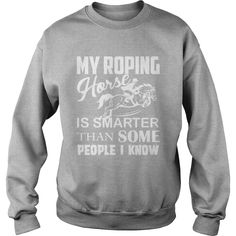 My Roping #Horse Smarter TShirt, Order HERE ==> https://www.sunfrog.com/Geek-Tech/123298891-674019047.html?53624, Please tag & share with your friends who would love it, #xmasgifts #superbowl #renegadelife