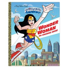 This Big Golden Book (like the Little Golden Books from our youth, only, well, bigger) features Wonder Woman, the leading lady from DC Super Friends. It's intended for kids from ages 3-7.