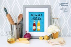 Funny Kitchen Art Print, Cooking Quote, Funny Art, Ketchup and Mustard Sign, Condiment Quote, Funny Food Art 8 x 10