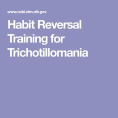 Habit Reversal Training for Trichotillomania