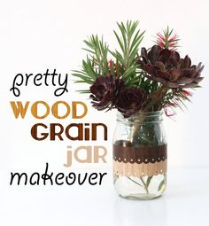 How To: Pretty Wood Grain Jar Makeover ▽▼▽ My Poppet : your weekly dose of crafty inspiration