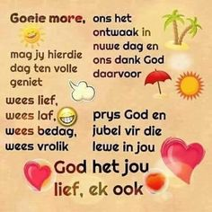 Good Morning Messages, Good Morning Greetings, Good Morning Wishes, Good Morning Quotes, Evening Greetings, Goeie Nag, Goeie More, Afrikaans Quotes, Morning Inspirational Quotes