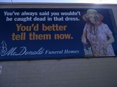 October 2013 - Billboard in Rock Falls, IL - Funeral Humor Funny Signs, Funny Memes, Hilarious, Morbid Humor, Gallows Humor, Serious Quotes, After Life, Daily Funny, Twisted Humor
