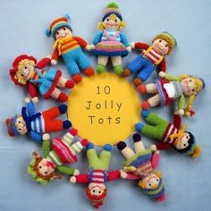 * * Written in ENGLISH * * JOLLY TOTS - Pattern contains instructions for Jolly Tot dolls - 10 little girls and boys that are fun to make and only require small amounts of yarn. SIZE:SIZE: Jolly Tots Dolls - 15cm (6 in) . NEEDLES: knitted on two straight 3.25 mm needles (US 3) YARN: