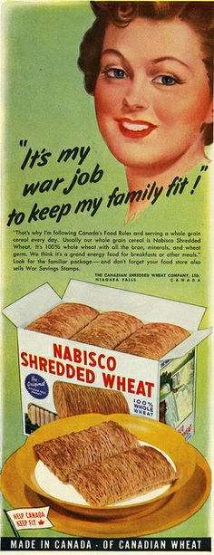 """It's my war job to keep my family fit."" Nabisco Shredded Wheat, 1943."