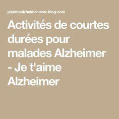 Activités de courtes durées pour malades Alzheimer - Je t'aime Alzheimer