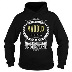 MADDUX MADDUXYEAR MADDUXBIRTHDAY MADDUXHOODIE MADDUXNAME MADDUXHOODIES  TSHIRT FOR YOU #name #tshirts #MADDUX #gift #ideas #Popular #Everything #Videos #Shop #Animals #pets #Architecture #Art #Cars #motorcycles #Celebrities #DIY #crafts #Design #Education #Entertainment #Food #drink #Gardening #Geek #Hair #beauty #Health #fitness #History #Holidays #events #Home decor #Humor #Illustrations #posters #Kids #parenting #Men #Outdoors #Photography #Products #Quotes #Science #nature #Sports…