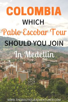 Pablo Escobar Tour Medellin: Find the Right Tour for You.