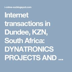 Internet transactions in Dundee, KZN,  South Africa: DYNATRONICS PROJECTS AND SERVICES (PTY) LTD DUNDEE...