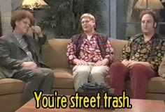 Dr. Steve Brule YOU'RE STREET TRASH. GIF