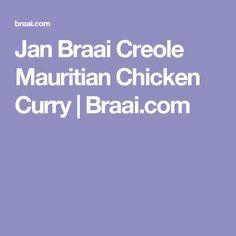 Jan Braai Creole Mauritian Chicken Curry | Braai.com