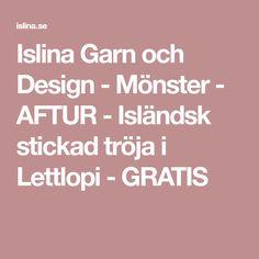 Islina Garn och Design - Mönster - AFTUR - Isländsk stickad tröja i Lettlopi - GRATIS