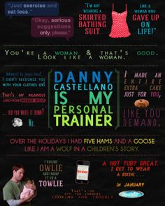 """""""Danny Castellano Is My Personal Trainer"""" - one of my favorites"""