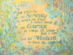 itself: gaining serenity to accept, having the courage to change what we can, and gaining wisdom to know the difference. This realization really helped during my first months in Al-Anon. Al Anon, Celebrate Recovery, Courage To Change, Serenity Prayer, Serenity Quotes, Religious Quotes, Spiritual Quotes, Spiritual Thoughts, Spiritual Growth