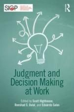 Judgment and Decision Making at Work / edited by Scott Highhouse, Reeshad S. Dalal and Eduardo Salas. Toledo campus. Call number: HD 30.23 .J83 2014.
