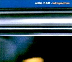 Aural Float - Intospectives - first album of Aural Float - whose heart is beating for deep and atmospheric chill sounds. Here`s some beautiful musical experience.- Change and make it more beautiful...with silence.    available: http://www.amazon.com/Introspectives-Aural-Float/dp/B001H1D6EI https://itunes.apple.com/de/album/introspectives/id275668355 http://www.beatport.com/release/introspectives/101962  #ambientmusic #classic #chillout -ambient
