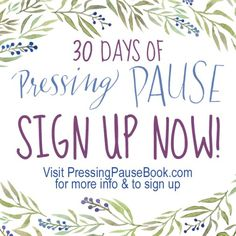 WATCH the intro video & join us for 30 Days of Pressing Pause || by Karen Ehman and Ruth Schwenk