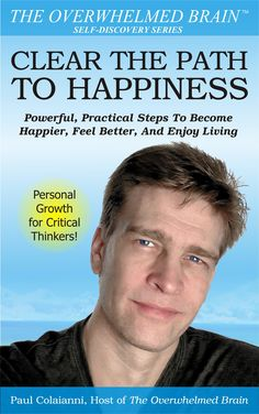 """Jade Inspiration interviews author and podcaster Paul Colaianni about his book """"Clear the Path to Happiness"""" and podcast """"The Overwhelmed Brain. Paul gives amazing advice on how to live a happier, stress free life. Fitness Diet, Health Fitness, Jade, Snap Out Of It, Back To Reality, Reiki Energy, Reading Material, Crazy People, Common Sense"""
