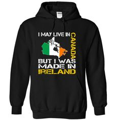 I May Live in Canada But I Was Made in Ireland Yellow T-Shirts, Hoodies. Get It Now ==► https://www.sunfrog.com/States/I-May-Live-in-Canada-But-I-Was-Made-in-Ireland-Yellow-tnvatuypsz-Black-Hoodie.html?41382
