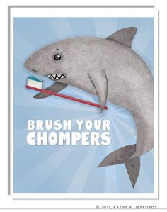 Brush Your Teeth Brush Your Chompers Print Cute Shark Art For Kid's Or Children's Bathroom Or Dental Office on Etsy, $18.00