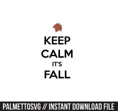 keep calm its fall svg, Cricut Cut Files, Silhouette Cut Files  This listing is for an INSTANT DOWNLOAD. You can easily create your own projects. Can be used with the silhouette cutting machines or other machines that accept SVG.  It includes 1 zip folders  1. svg, dxf, png and jpeg files  SVG & DXF Files for electronic cutting machines. You must have an Electronic Cutting Machine that reads SVG or DXF files to use these designs like the Silhouette.  Files can be downloaded instantly. No…