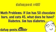 Jim has diabetes
