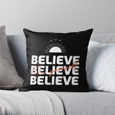 'Believe In Yourself Inspirational Typography Design' Throw Pillow by Typography Inspiration, Typography Design, Designer Throw Pillows, Pillow Design, Believe In You, Inspirational, Artists, Group, Printed