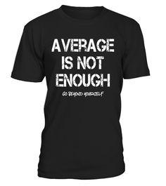 78f70df7ab Average Is Not Enough Motivational Inspirational T-Shirt Tshirt Halloween  Costumes, Shark Shirt,