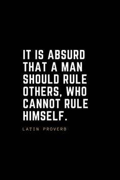 Leadership Quotes It is absurd that a man should rule others, who cannot rule himself. Leadership Lessons, Leadership Qualities, Leadership Quotes, Career Quotes, Life Quotes, Now Is Good, George Patton, Funny Motivational Quotes, Effective Leadership