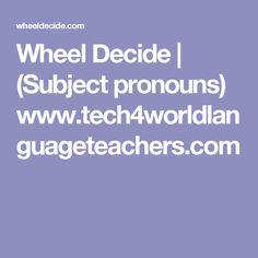Wheel Decide | (Subject pronouns) www.tech4worldlanguageteachers.com