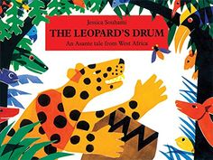 The Leopard's Drum: An Asante Tale from West Africa by Jessica Souhami http://www.amazon.com/dp/1845075064/ref=cm_sw_r_pi_dp_E.SFvb0NWCQW8