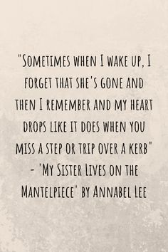 Missing My Sister Quotes, Loss Of A Sister, Loss Of A Friend, I Miss My Sister, Baby Sister, And The Mountains Echoed, Go Set A Watchman, Annabel Lee, Grieving Quotes